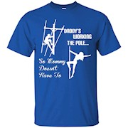 Daddy Work pole So Mommy Doesnt Have To Lineman Tshirt – T-Shirt
