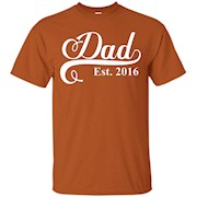 Dad Est. 2016 T Shirt Fathers Day Gift for New Daddy – T-Shirt
