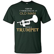 Never Underestimate An Old Man With A Trumpet T-Shirts