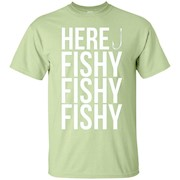 Here Fishy Fishy Fishy T-Shirt – Funny Fishing Shirt