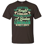 A Badass Lineman In Dirty Boots T-shirt – T-Shirt