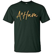 A.Ham Alexander Hamilton funny shirt aHAM – T-Shirt