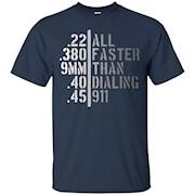 All Faster Than Dialing 911 Shirt Gun Lover Cop Gift 2nd – T-Shirt