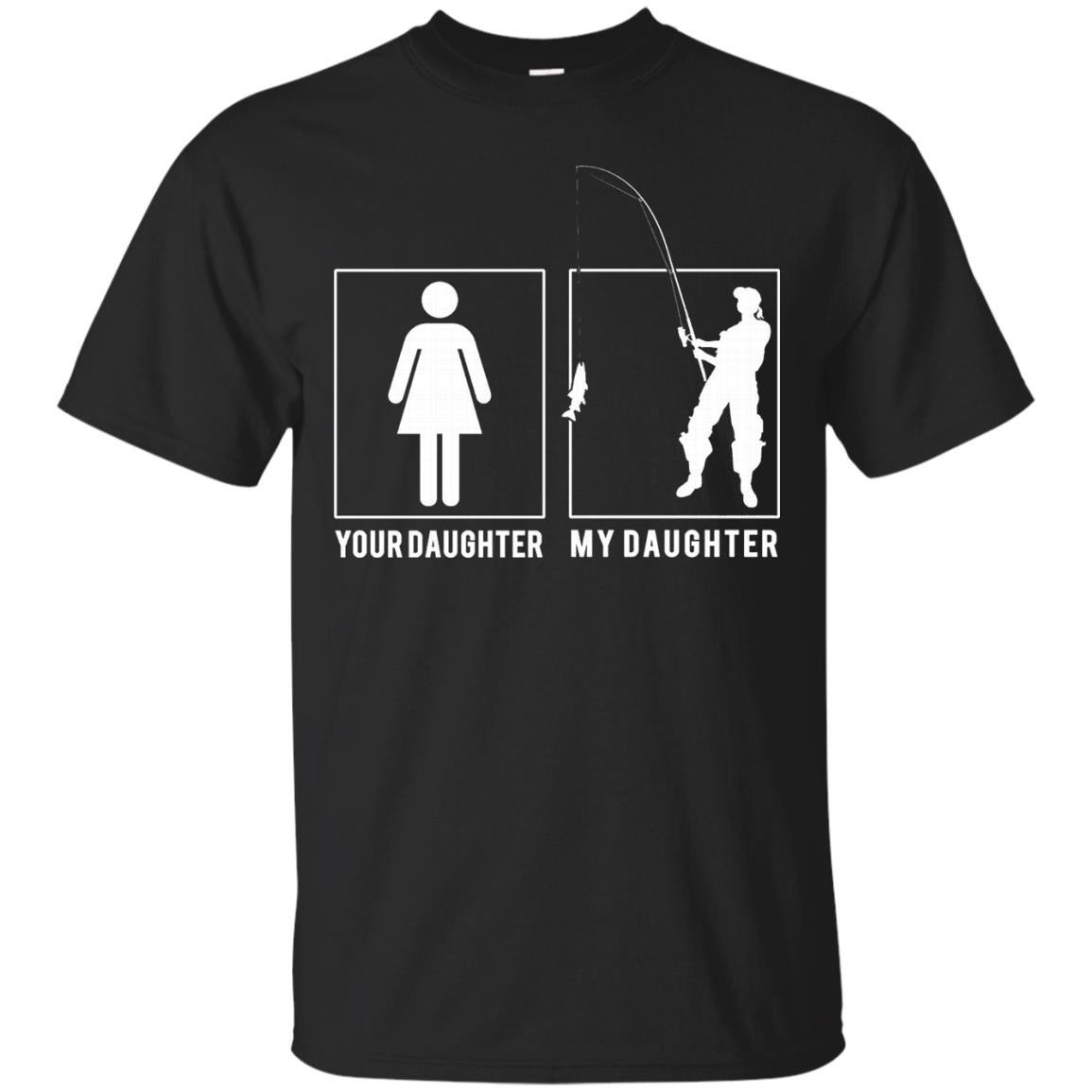 FISHING – YOUR DAUGHTER – MY DAUGHTER T SHIRT – FATHER'S DAY – T-Shirt