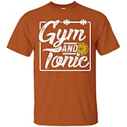 Gym and Tonic Fitness Motivation Tee Shirt – T-Shirt