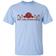 Not Like Other Girls Tshirt – T-Shirt