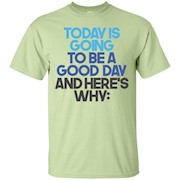 Today Is Going To Be A Good Day – Evan Hansen – T-Shirt