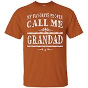 My Favorite People Call Me Grandad Grandpa Gift Men T-shirt – T-Shirt