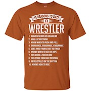 10 Reasons To Date A Wrestler T-Shirt