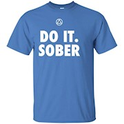 'Do It. Sober' – Funny AA Recovery T-Shirt