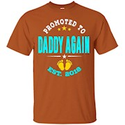 Promoted to Daddy again 2018 Shirt – T-Shirt