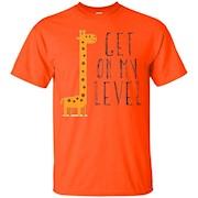 Get On My Level T Shirt Cute Giraffe Design – T-Shirt