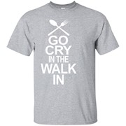 Go Cry In The Walk In – Funny Chef T-Shirt