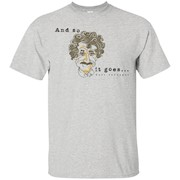 Kurt Vonnegut And So It Goes T-Shirt