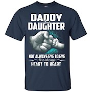 Daddy daughter not always eye to eye – T-Shirt