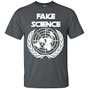 Fake Science – UN, Climate Change, Global Warming Shirt – T-Shirt