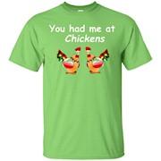 You had me at Chickens Tshirt Tee – T-Shirt