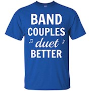 Band Couples Duet Better Marching Band Camp T-Shirt