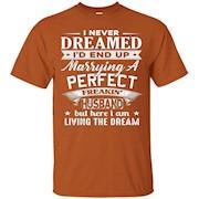 Funny Marrying A Perfect Freakin' Husband T Shirt – T-Shirt