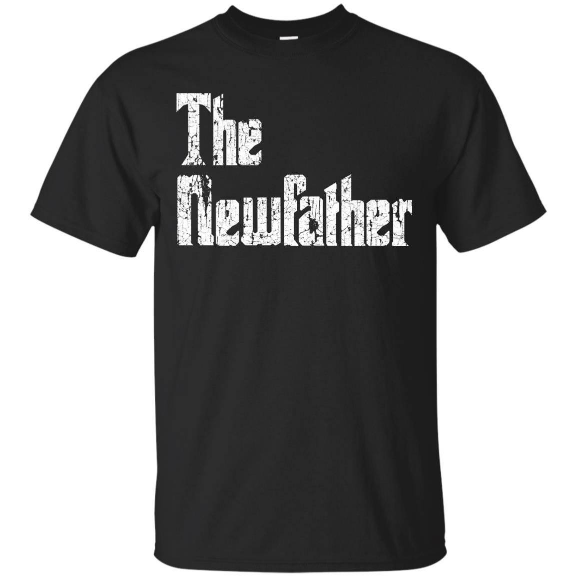 Funny Newfather T-Shirt for Dads to Be or New Dads