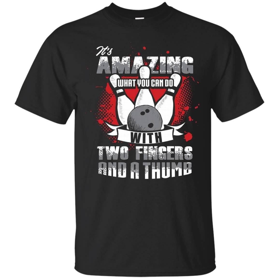 Bowling Fun T-Shirt WHAT CAN YOU DO WITH TWO FINGERS THUMB