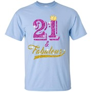 21 and Fabulous 21 years old B-day 21st Birthday Gift – T-Shirt