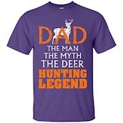 Dad The Man The Myth The Deer Hunting Legend T Shirt – T-Shirt