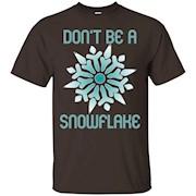 Don't Be A Snowflake T-Shirt Political USA Tee Shirt