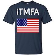 Itmfa shirt. Funny itmfa t shirt – T-Shirt