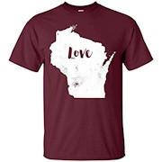 Love Shirt Wisconsin – Wisconsin Love State Shirt – T-Shirt