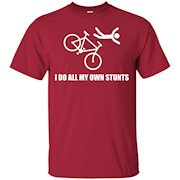 I Do All My Own Stunts – bicycle t-shirt – T-Shirt