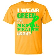 I Wear Green For Mental Health Awareness – T-Shirt