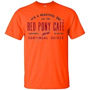 It's a beautiful day at the Red Pony Cafe T-shirt – T-Shirt
