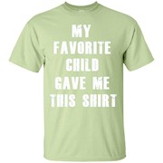 My Favorite Child Gave Me This Mothers Day Gifts T Shirt – T-Shirt