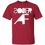 Sober AF Funny T-Shirt – Sobriety Gifts