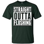 Straight Outta Flushing NY United States America USA – T-Shirt