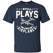 Pilot Flying Aviator TShirt Still Plays With Airplanes Shirt – T-Shirt
