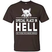 Place In Hell For Who Abuse Animals – T-Shirt