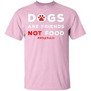 Yulin Dog Dog Are Friends Not Food, Stop YuLin T-shirt – T-Shirt