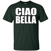 Ciao Bella – Hi Beautiful – Italian Greeting Quote T-Shirt