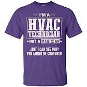 HVAC Technician Not A Magician T-Shirt