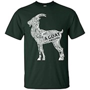 Life is better with a goat around Shirt Farming gifts tee – T-Shirt