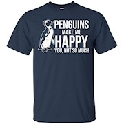 Penguins Make Me Happy Funny Animal T-Shirt