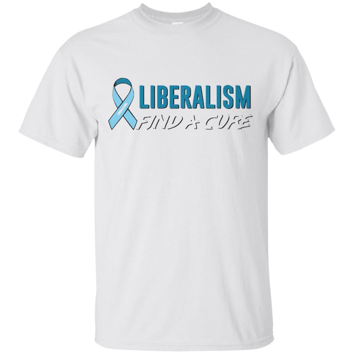 Liberalism Find a Cure Tshirt – T-Shirt