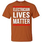 Electrician lives matter – Funny Electrician shirt – T-Shirt