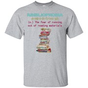 Abibliophobia Fear of Running Out of Reading Material Shirt – T-Shirt