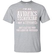 Avionics Technician Not A Magician T-Shirt