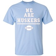 We Are Huskers College Gameday Shirt – T-Shirt