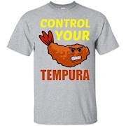 FUNNY CONTROL YOUR TEMPURA T-SHIRT Japanese Sushi Food Gift – T-Shirt
