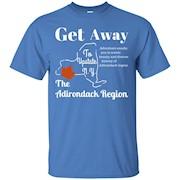 Get away to upstate NY tshirt – T-Shirt